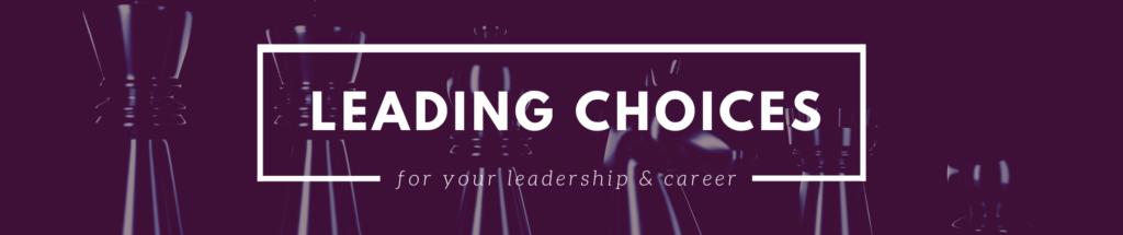 Leading Choices